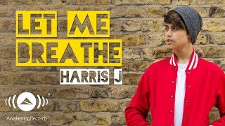 Video Harris J - Let Me Breathe | Official Audio download MP3, 3GP, MP4, WEBM, AVI, FLV Oktober 2017