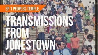Transmissions From Jonestown Episode 1 - The Peoples Temple
