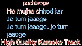 pachtaoge-karaoake-with-lyrics-ho-mujh-chod-kar-jo-tum-jaoge-karaoke-with-lyrics