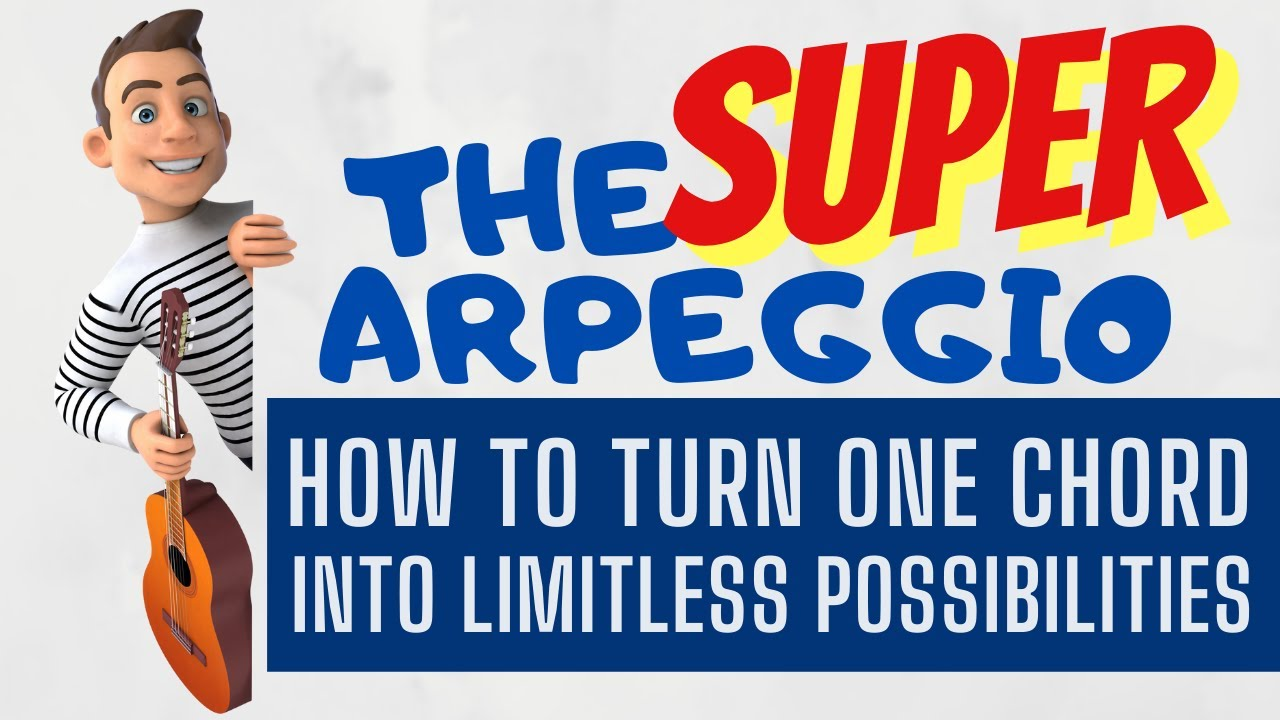 The Super Arpeggio: How to Make One Chord into Limitless Possibilities