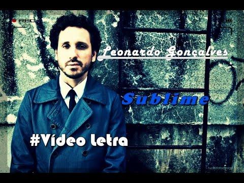 leonardo-gonçalves-sublime-vídeo-letra