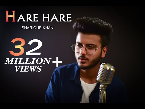 hare-hare---hum-to-dil-se-hare-|-unplugged-cover-|-sharique-khan-|-josh-|-new-version-sad-song-2018