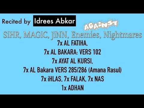 7x Fatiha, 7x Ayat Kursi, 7x Ihlas, Falak, Nas | SiHR, MAGiC, JiNN, Evil Eye | (Idris Abkar)