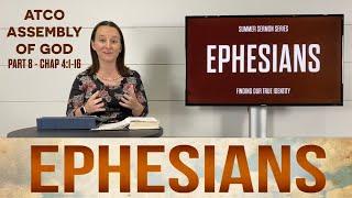 Sunday, July 25, 2021: Ephesians, Part 8, Chapter 4:1-16