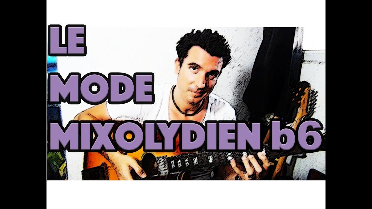 LE MODE MIXOLYDIEN b6 - LE GUITAR VLOG 053