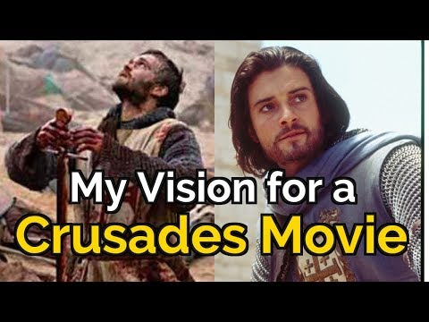 My Vision for a Crusades Movie