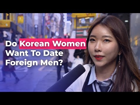 Do Korean Women Want To Date Foreign Men? | Koreans Answer