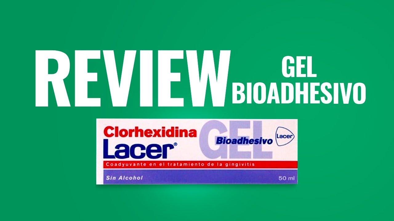 Clorhexidina lacer gel bioadhesivo