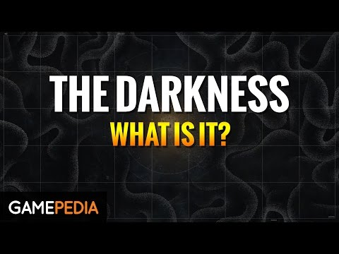 Destiny:The Darkness - What is it?