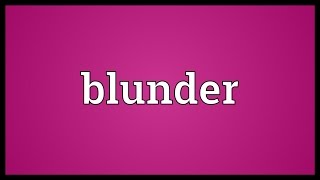 Blunder Meaning
