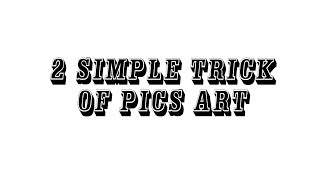 Two simple trick of pics art