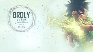 BROLY | EPIC OST MIX [ブロリー]