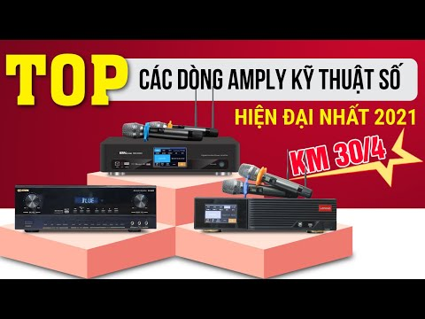 KM 30/4: Top các dòng Amply kỹ thuật số hiện đại nhất 2021 sử dụng cho karaoke, nghe nhạc hay