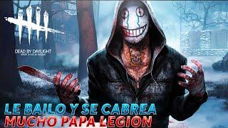 Le Bailo Bien Sabroso A Un Papa Legion Y Se CABREA MUCHO | Dead By daylight