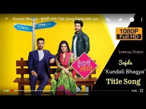 !! KUNDALI BHAGYA !! Sajana Mere Sajana !! Title Track ....1.5M Views....