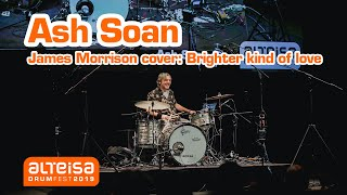 Ash Soan: Brighter Kind of Love (James Morrison Drum Cover) @ Alteisa Drumfest 2019
