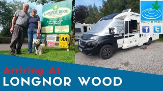 Arriving At Longnor Wood Holiday Park | Tranquil Parks Tour 2020