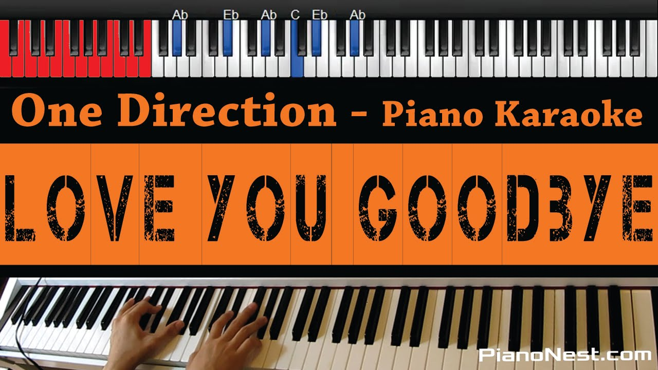 One Direction - Love You Goodbye - HIGHER Key (Piano ...