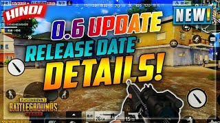 🔥PUBG MOBILE : 0.6 UPDATE GLOBAL RELEASE DATE & CHANGE LOG DETAILS IN HINDI | PATCH NOTES