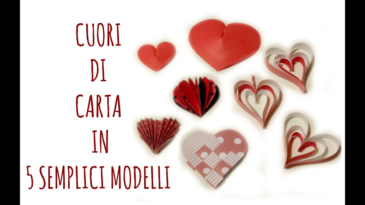 Amato Cuori di carta:5 modi per farli / how to make paper hearts(San  AD78