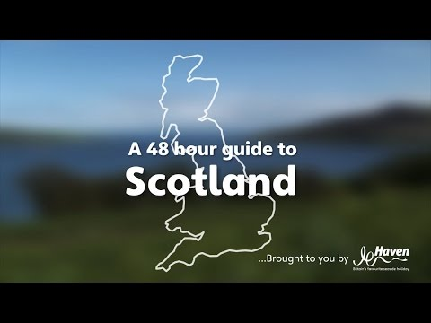 A 48 Hour Guide to Scotland