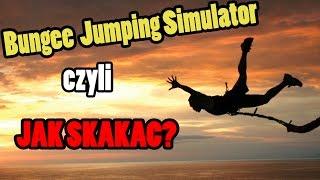 JAK SPAŚĆ SZYBCIEJ NIŻ MOJE WYŚWIETLENIA? Bungee Jumping Simulator