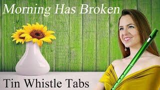 Easy Tin Whistle Songs - MORNING HAS BROKEN - Tin Whistle Notes/Tabs