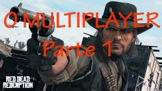 Red Dead Redemption: O Multiplayer - Parte 1