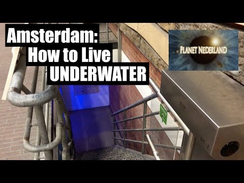 Amsterdam: How to Live Underwater | Planet Netherlands