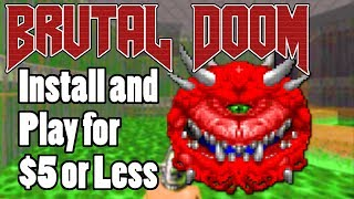 How to Install and Play Brutal Doom for $5 or Less! (GZ Doom)