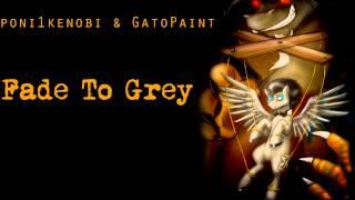 Fade To Grey ( Poni1kenobi & GatoPaint )