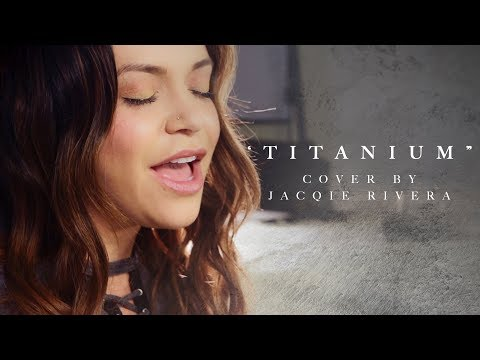 Titanium | Cover by Jacqie Rivera