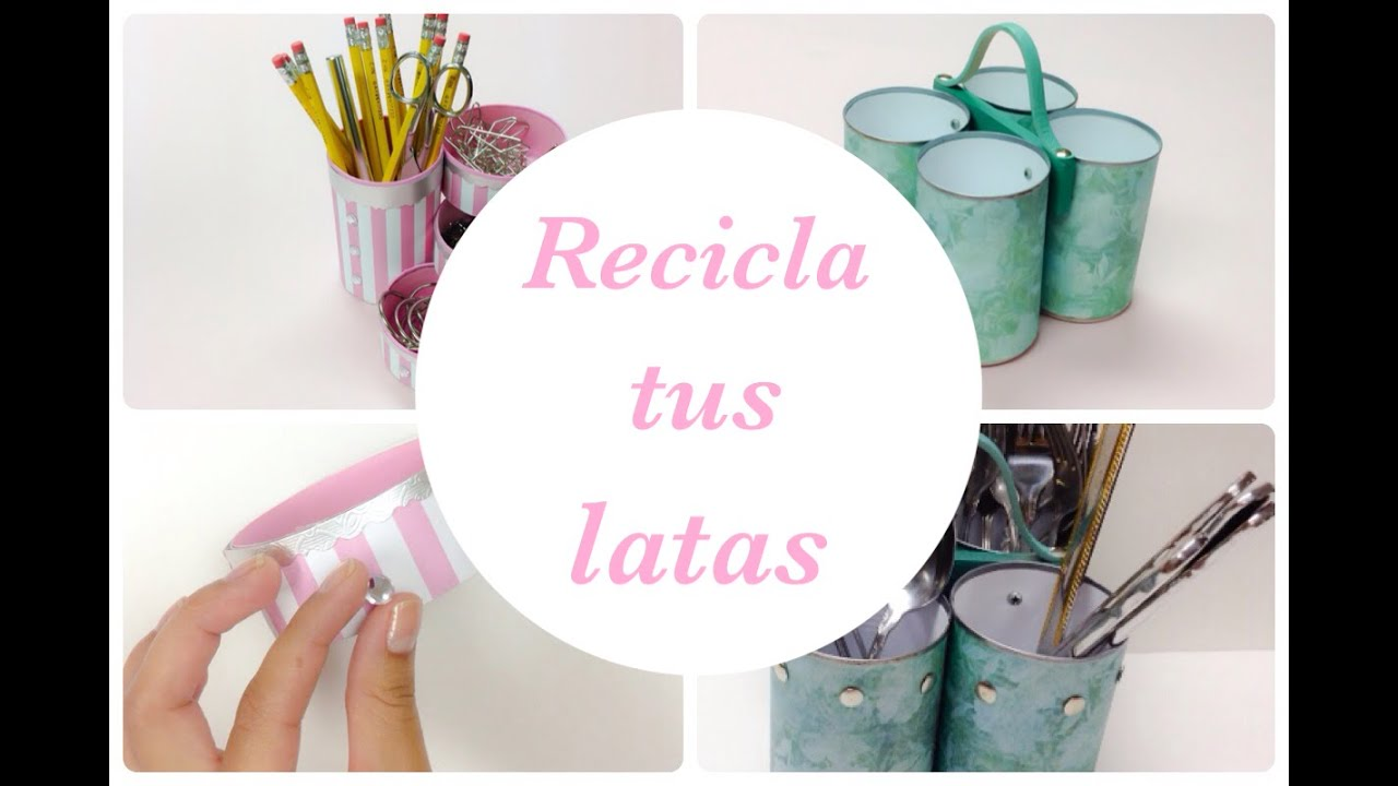 Recicla y decora de una manera original tus latas youtube - Crea decora y recicla ...
