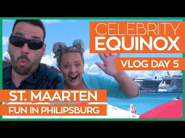 Fun in Philipsburg | Celebrity Equinox Cruise Vlog Day 05