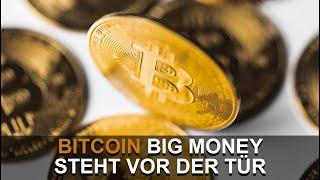 BITCOIN BIG MONEY STEHT VOR DER TÜR
