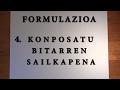 FORMULAZIOA 4  konposatu bitarren sailkapena