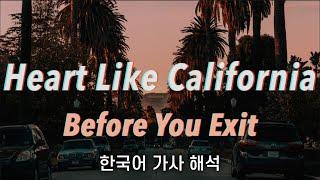 Download [가사 해석/발음] Before You Exit - Heart Like California [한글/자막/번역/lyrics] #1 Mp3