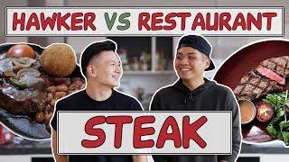 HAWKER VS RESTAURANT   Best Steak in Singapore!?   EP 2