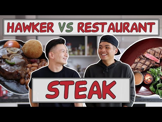 STEAK | HAWKER VS RESTAURANT | EP 2