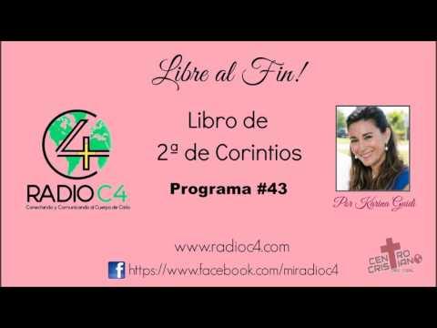 Radio C4 - Libre al fin - Programa 43 de 2a de Corintios - Karina Guidi