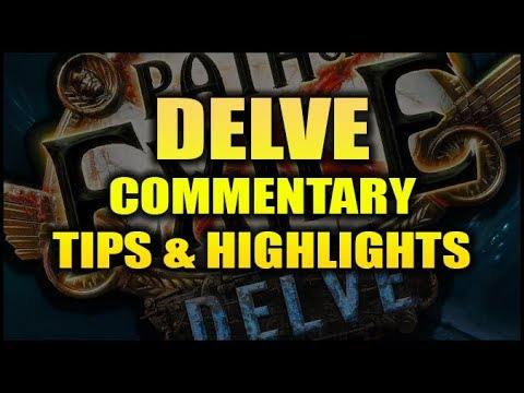 PATH of EXILE 3.4: Delve Commentary, Tips & Highlights
