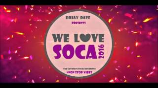 WE LOVE SOCA 2016 - Diijay Dave (Download Now)