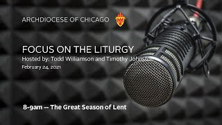 Focus on the Liturgy – 2/24/2021