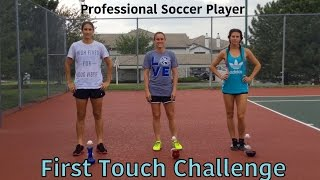 Pro Soccer Player First Touch Challenge!