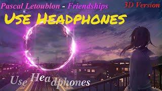 [3D Surround] Pascal Letoublon - Friendships mp3