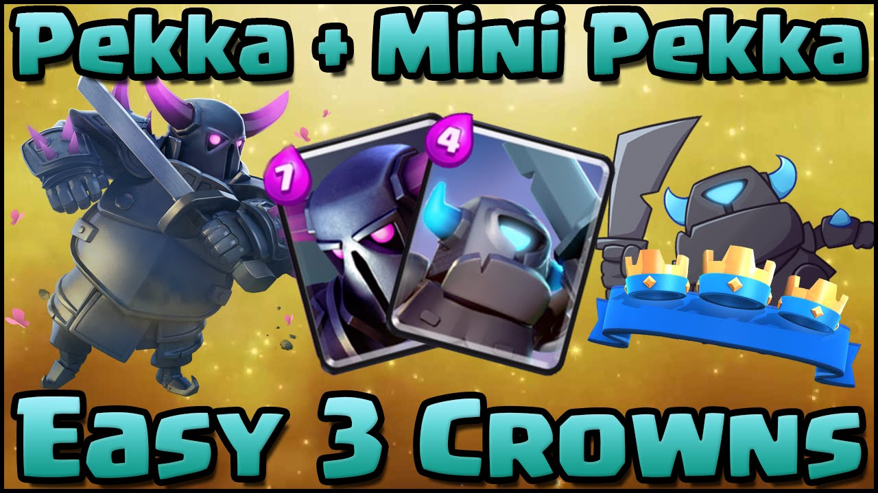 Clash Royale - Best Pekka + Mini Pekka Combo Deck and Strategy for ...