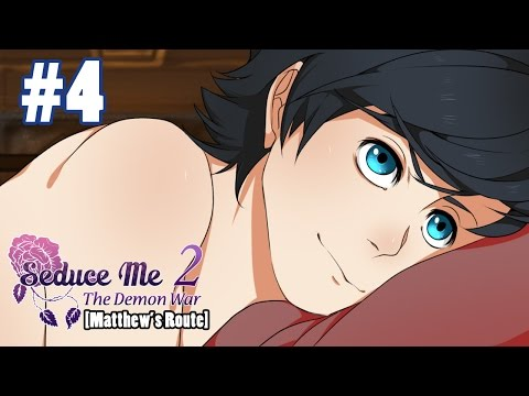 EVERYTHING WILL BE OKAY, RIGHT? - Let's Play: Seduce Me 2: The Demon War Part 4 [Matthew's Route]