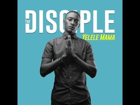 thedisciple-yelele-mama