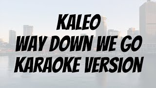 Kaleo - Way Down We Go karaoke version