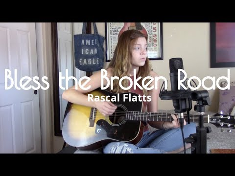 Rascal Flatts - Bless The Broken Road Cover By Skyla Taylor